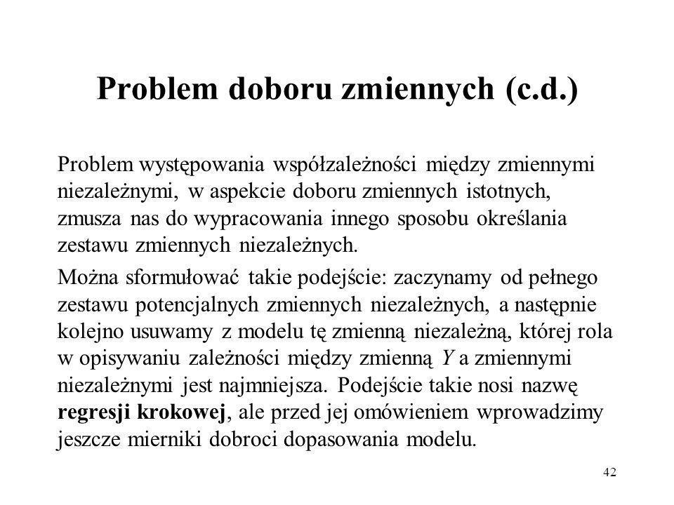 Problem doboru zmiennych (c.d.)