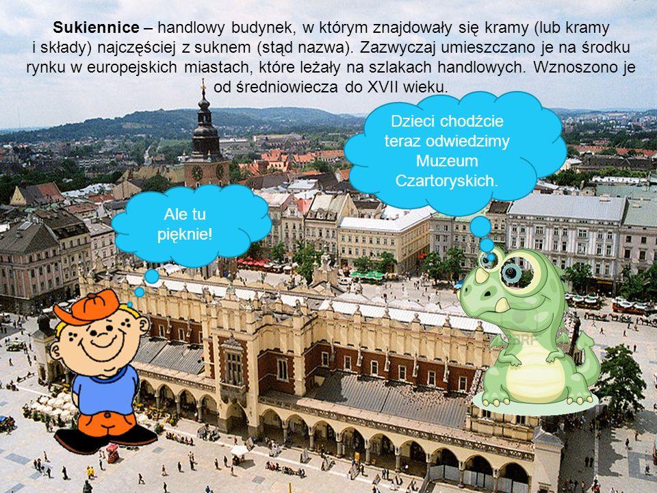 Dzieci chodźcie teraz odwiedzimy Muzeum Czartoryskich.