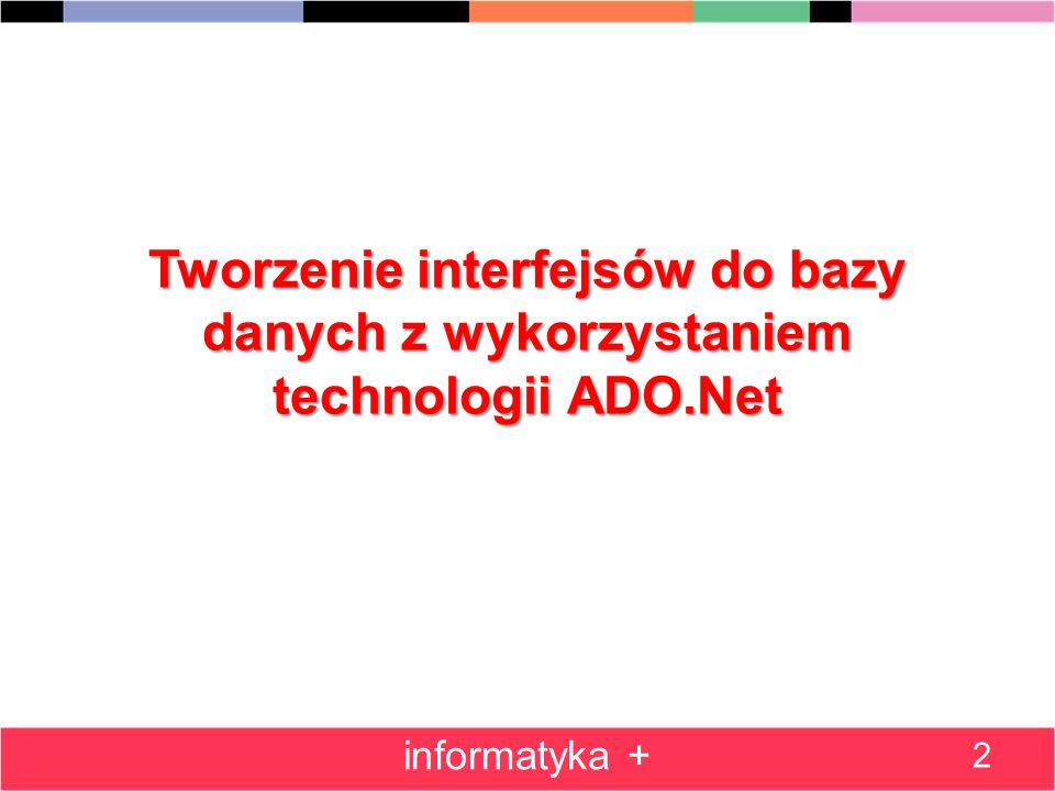 Tworzenie interfejsów do bazy danych z wykorzystaniem technologii ADO