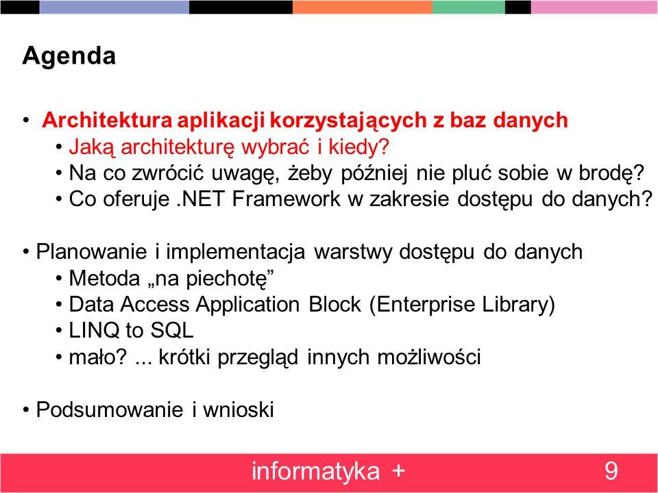 Agenda Architektura aplikacji korzystających z baz danych. Jaką architekturę wybrać i kiedy