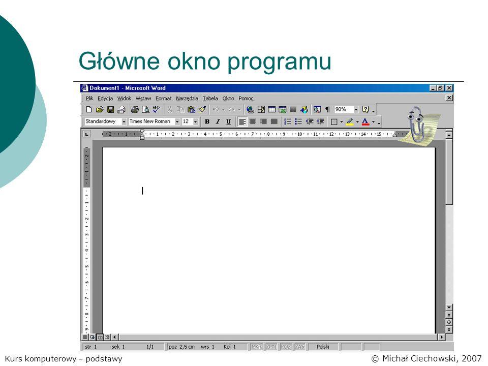 Główne okno programu © Michał Ciechowski, 2007