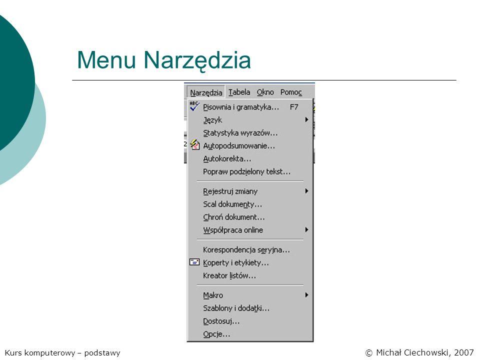 Menu Narzędzia Kurs komputerowy – podstawy © Michał Ciechowski, 2007