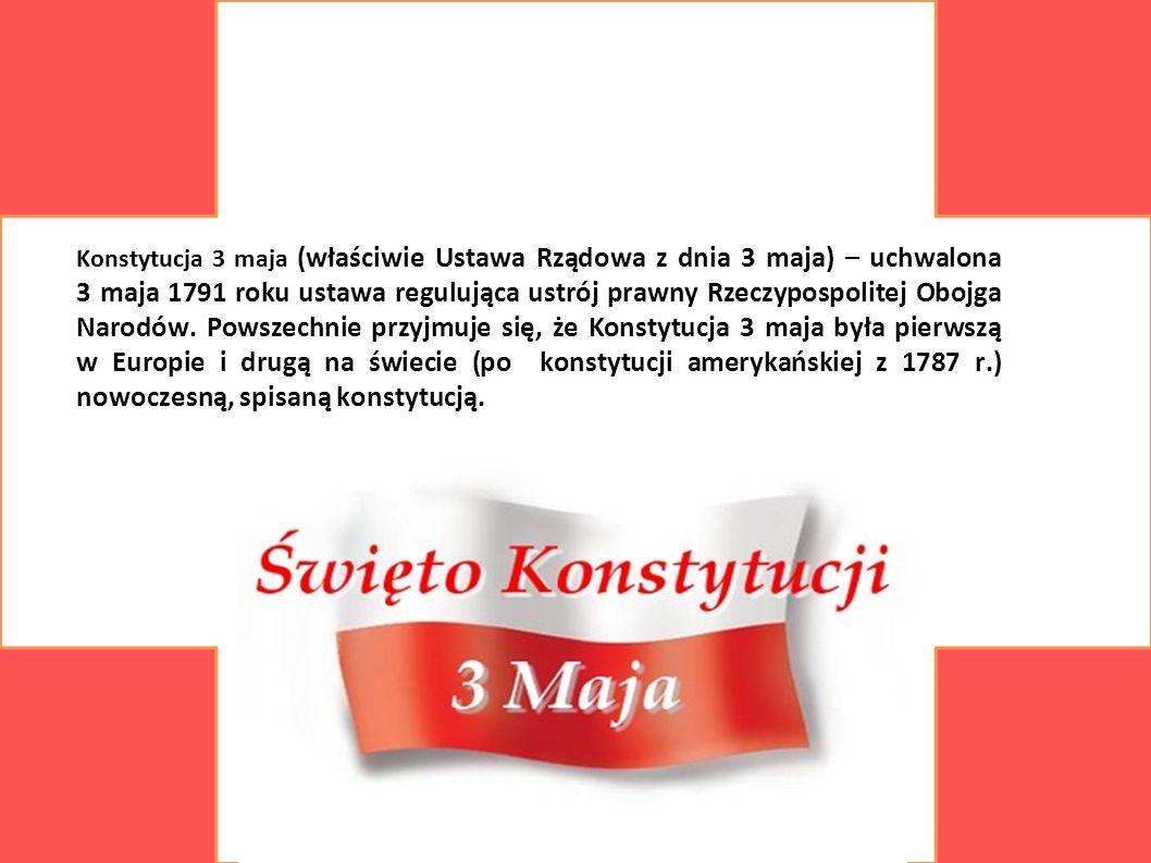 Konstytucja 3 maja (właściwie Ustawa Rządowa z dnia 3 maja) – uchwalona 3 maja 1791 roku ustawa regulująca ustrój prawny Rzeczypospolitej Obojga Narodów.
