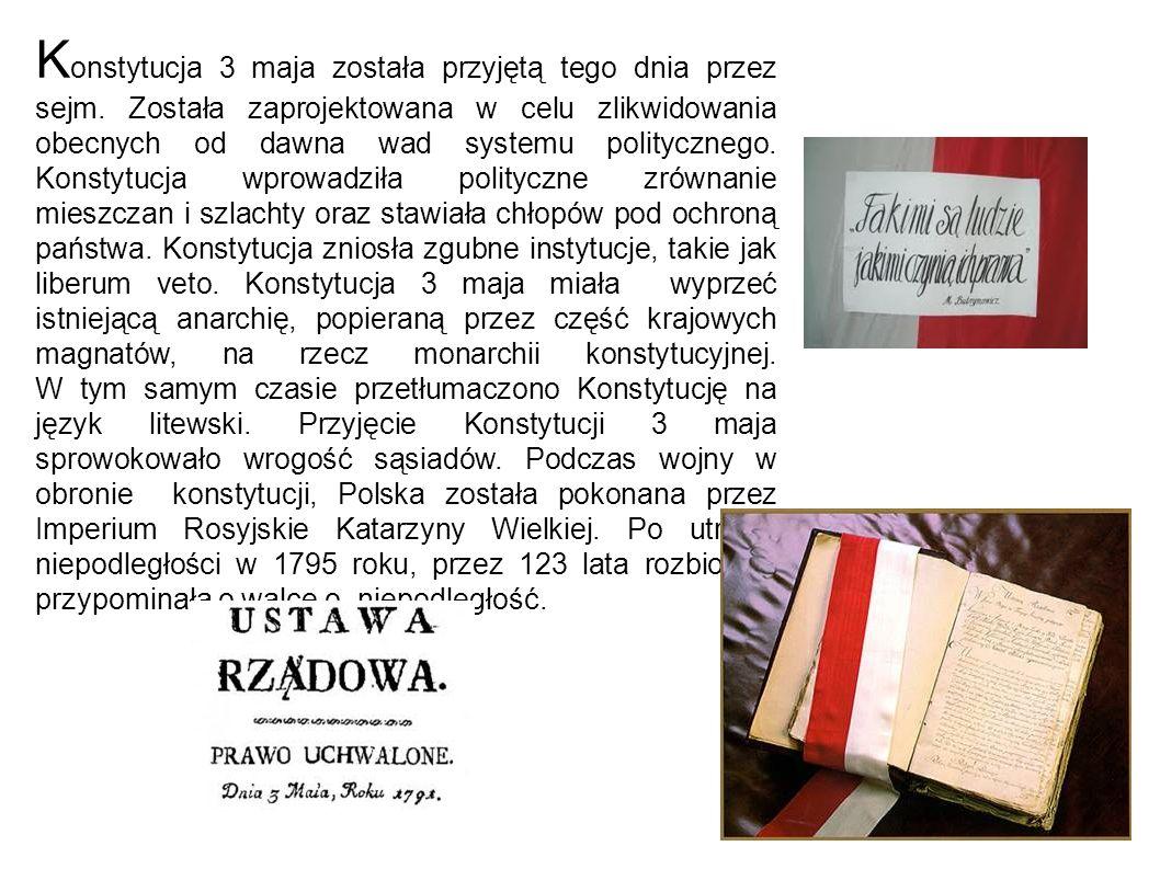Konstytucja 3 maja została przyjętą tego dnia przez sejm