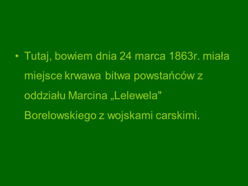 Tutaj, bowiem dnia 24 marca 1863r