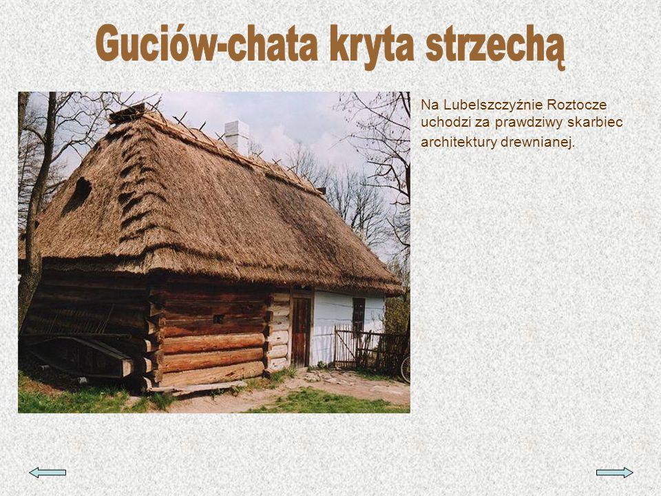 Guciów-chata kryta strzechą