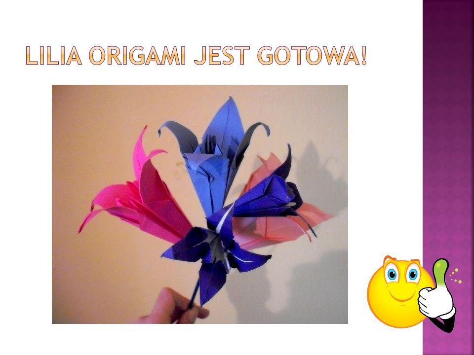 Lilia origami jest gotowa!