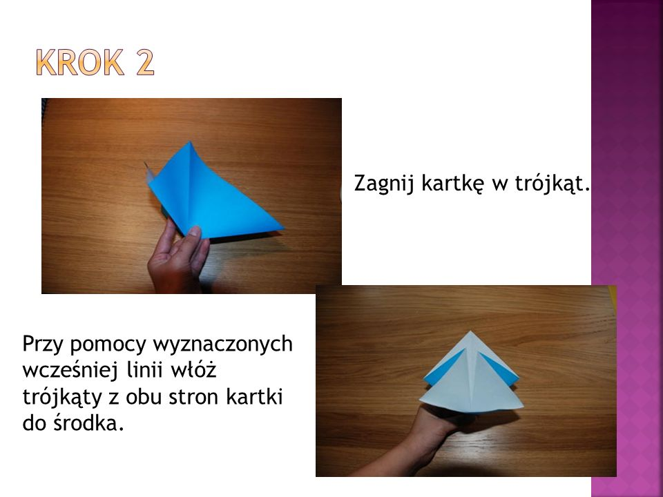 Krok 2 Zagnij kartkę w trójkąt. Przy pomocy wyznaczonych