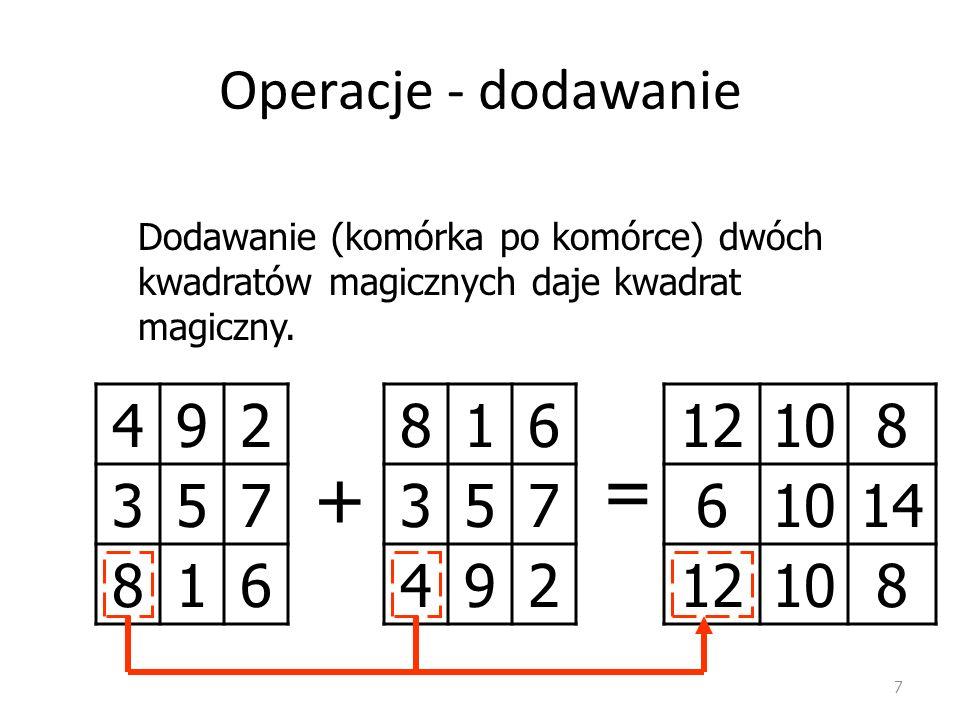 = + Operacje - dodawanie 4 9 2 3 5 7 8 1 6 8 1 6 3 5 7 4 9 2 12 10 8 6