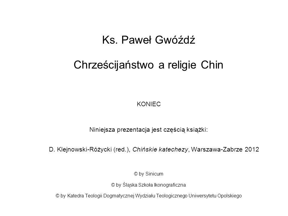 Ks. Paweł Gwóźdź Chrześcijaństwo a religie Chin KONIEC