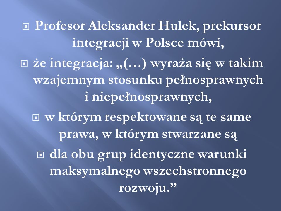 Profesor Aleksander Hulek, prekursor integracji w Polsce mówi,