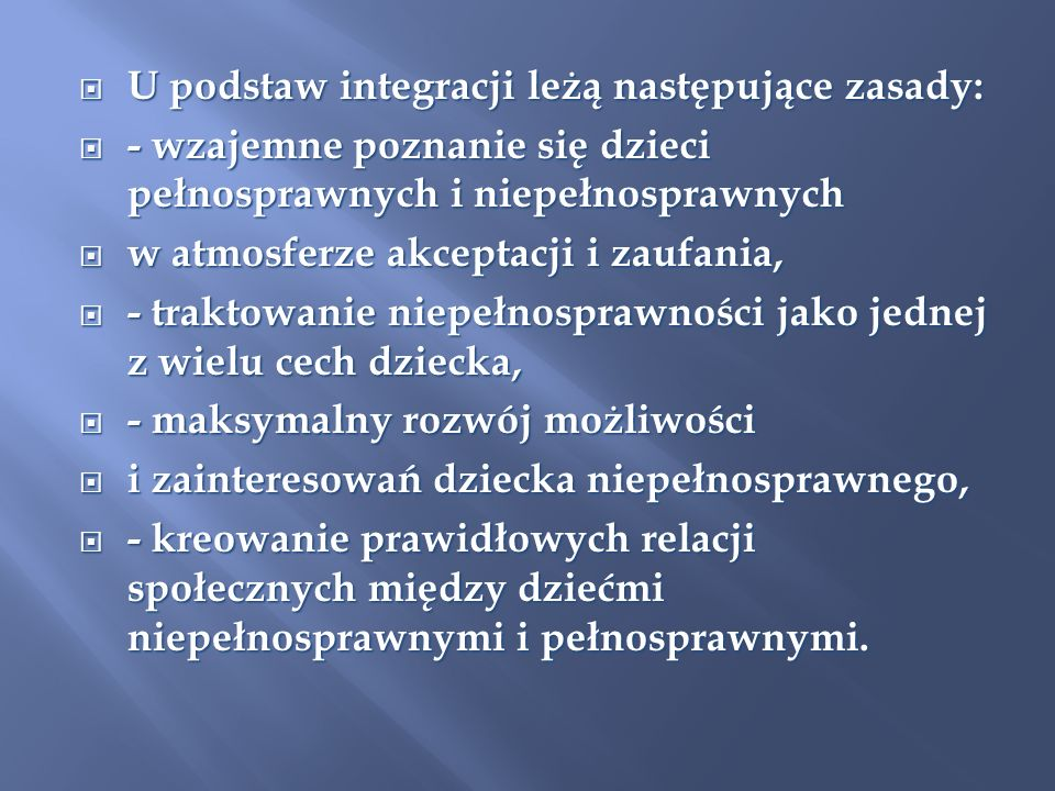 U podstaw integracji leżą następujące zasady: