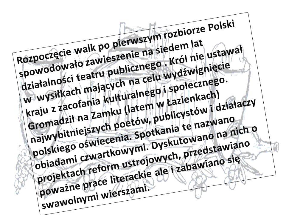 Rozpoczęcie walk po pierwszym rozbiorze Polski spowodowało zawieszenie na siedem lat działalności teatru publicznego .