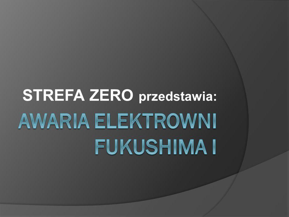 AWARIA ELEKTROWNI FUKUSHIMA I