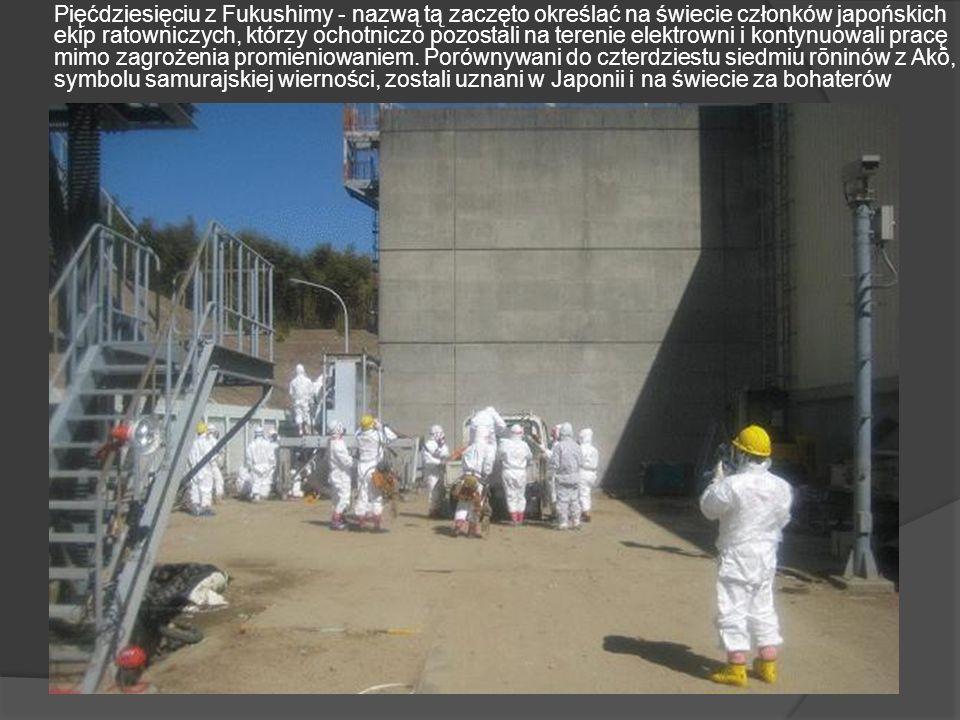 Pięćdziesięciu z Fukushimy - nazwą tą zaczęto określać na świecie członków japońskich ekip ratowniczych, którzy ochotniczo pozostali na terenie elektrowni i kontynuowali pracę mimo zagrożenia promieniowaniem.