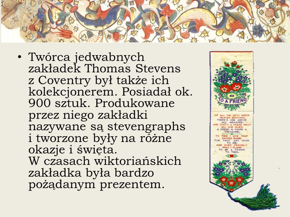 Twórca jedwabnych zakładek Thomas Stevens z Coventry był także ich kolekcjonerem.
