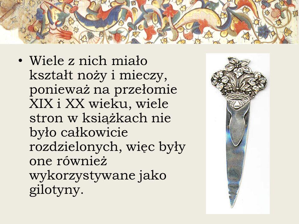 Wiele z nich miało kształt noży i mieczy, ponieważ na przełomie XIX i XX wieku, wiele stron w książkach nie było całkowicie rozdzielonych, więc były one również wykorzystywane jako gilotyny.