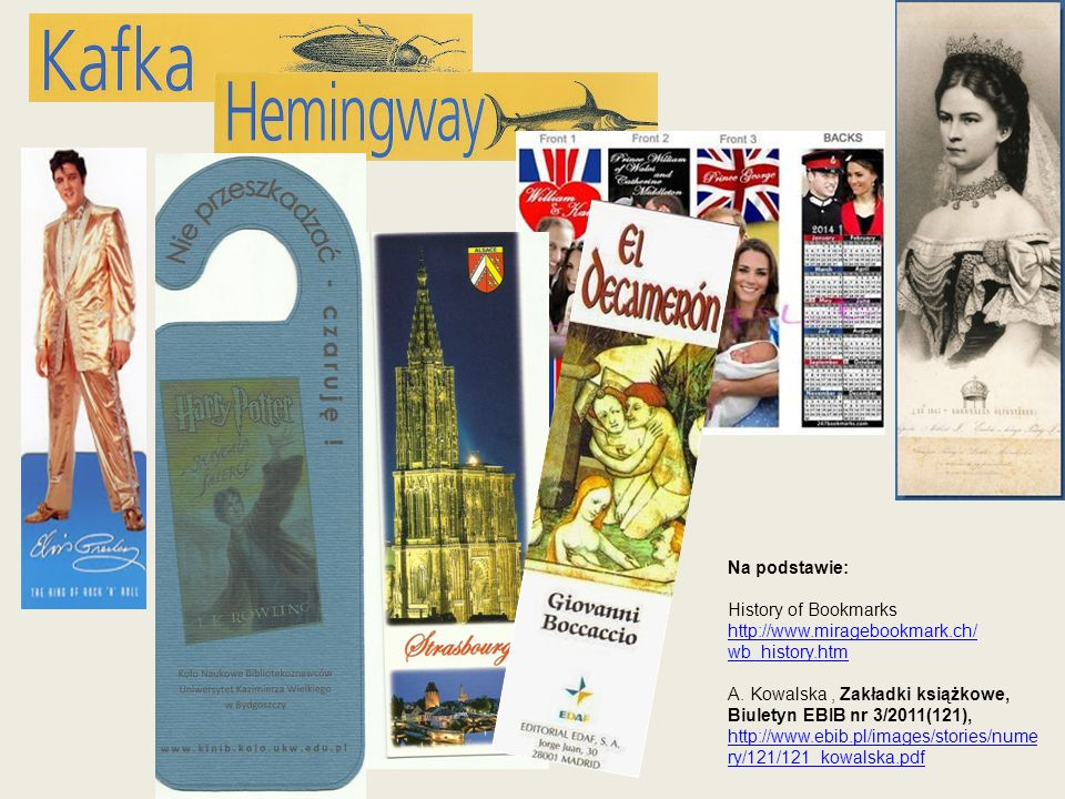 Na podstawie:History of Bookmarks. http://www.miragebookmark.ch/wb_history.htm.