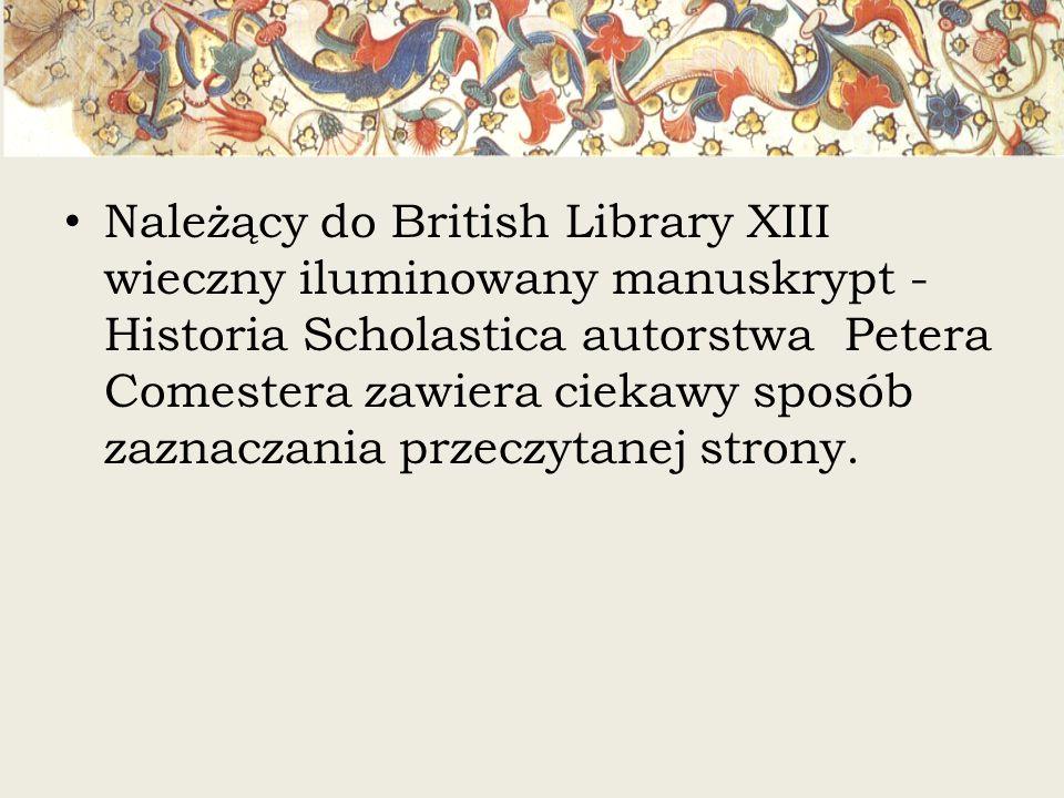 Należący do British Library XIII wieczny iluminowany manuskrypt - Historia Scholastica autorstwa Petera Comestera zawiera ciekawy sposób zaznaczania przeczytanej strony.