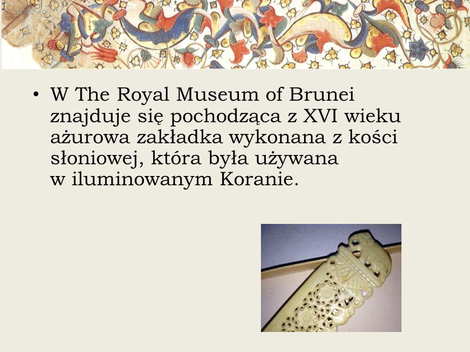 W The Royal Museum of Brunei znajduje się pochodząca z XVI wieku ażurowa zakładka wykonana z kości słoniowej, która była używana w iluminowanym Koranie.