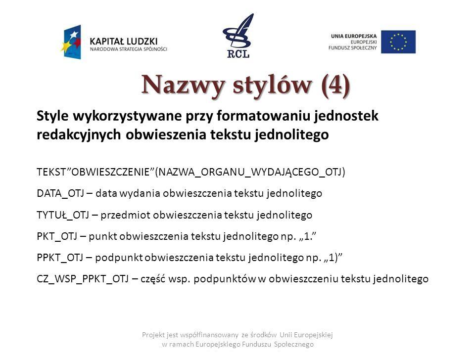 Nazwy stylów (4) Style wykorzystywane przy formatowaniu jednostek redakcyjnych obwieszenia tekstu jednolitego.