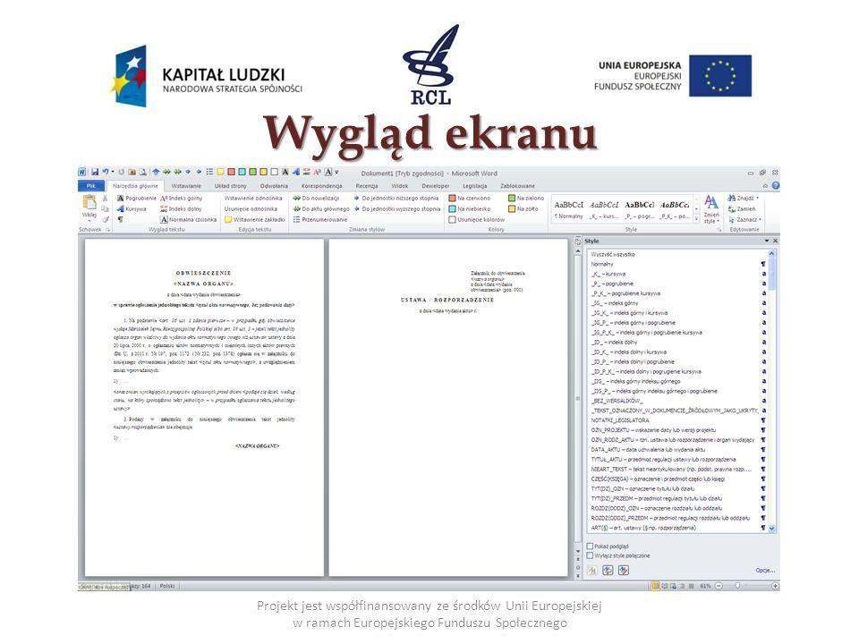 Wygląd ekranu Projekt jest współfinansowany ze środków Unii Europejskiej w ramach Europejskiego Funduszu Społecznego.