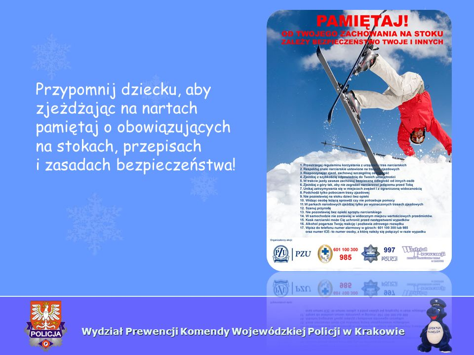 Przypomnij dziecku, aby zjeżdżając na nartach pamiętaj o obowiązujących na stokach, przepisach i zasadach bezpieczeństwa!