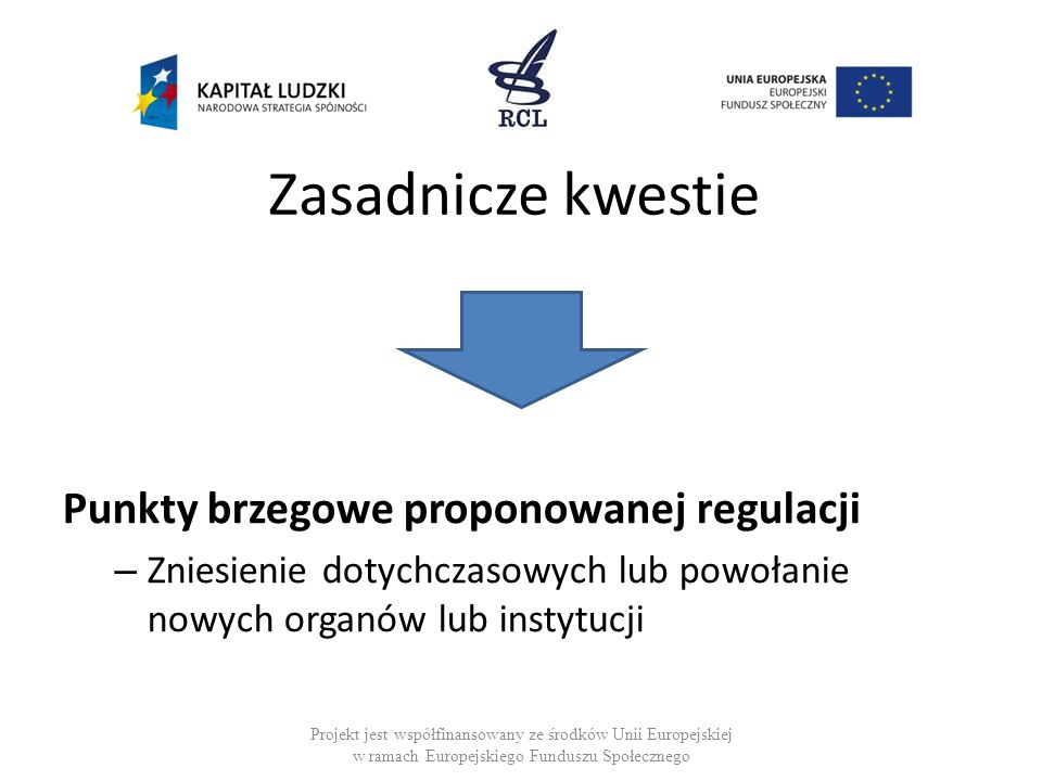 Zasadnicze kwestie Punkty brzegowe proponowanej regulacji