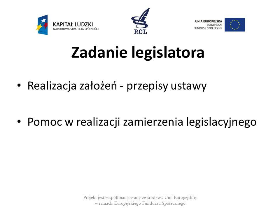Zadanie legislatora Realizacja założeń - przepisy ustawy