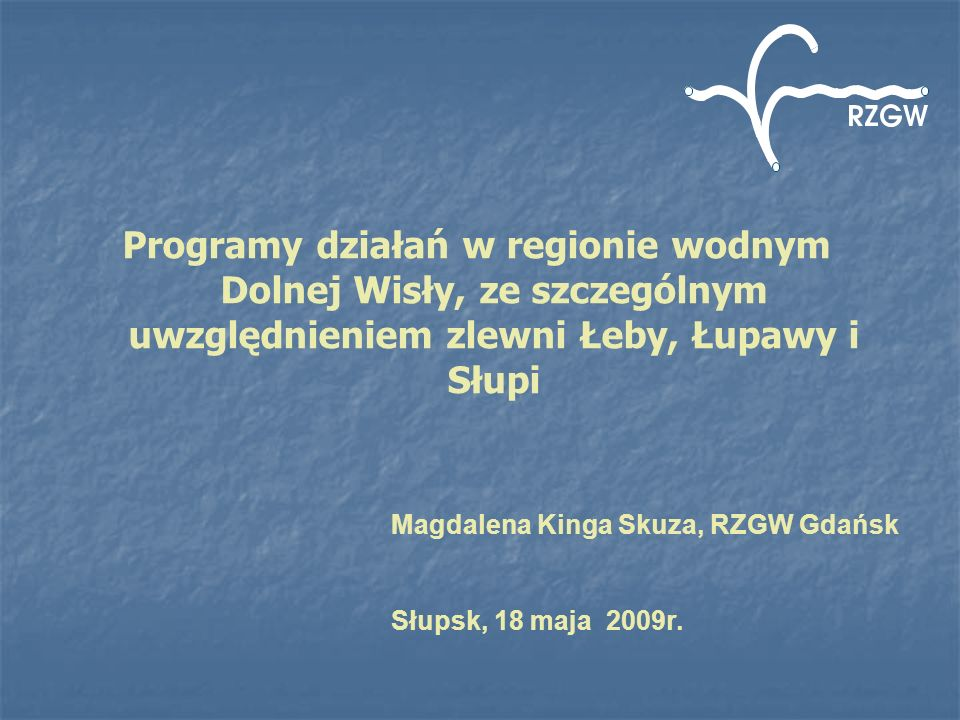 Programy działań w regionie wodnym Dolnej Wisły, ze szczególnym uwzględnieniem zlewni Łeby, Łupawy i Słupi