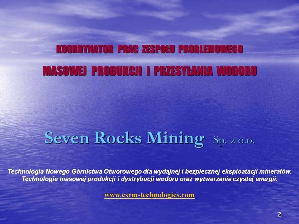 KOORDYNATOR PRAC ZESPOŁU PROBLEMOWEGO MASOWEJ PRODUKCJI i PRZESYŁANIA WODORU Seven Rocks Mining Sp. z o.o.