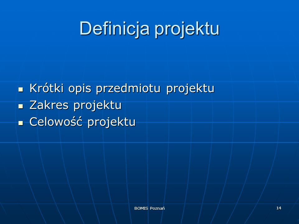 Definicja projektu Krótki opis przedmiotu projektu Zakres projektu