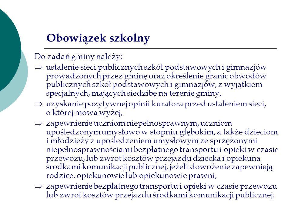 Obowiązek szkolny Do zadań gminy należy: