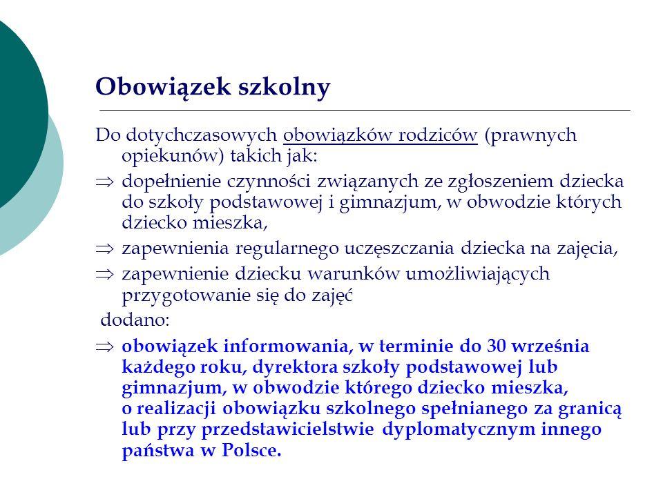 Obowiązek szkolny Do dotychczasowych obowiązków rodziców (prawnych opiekunów) takich jak: