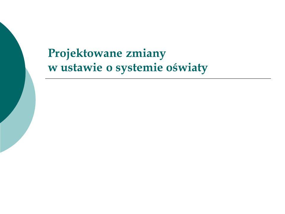 Projektowane zmiany w ustawie o systemie oświaty