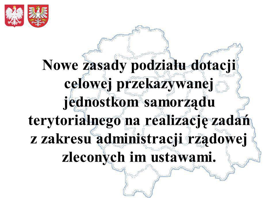 Nowe zasady podziału dotacji celowej przekazywanej jednostkom samorządu terytorialnego na realizację zadań z zakresu administracji rządowej zleconych im ustawami.