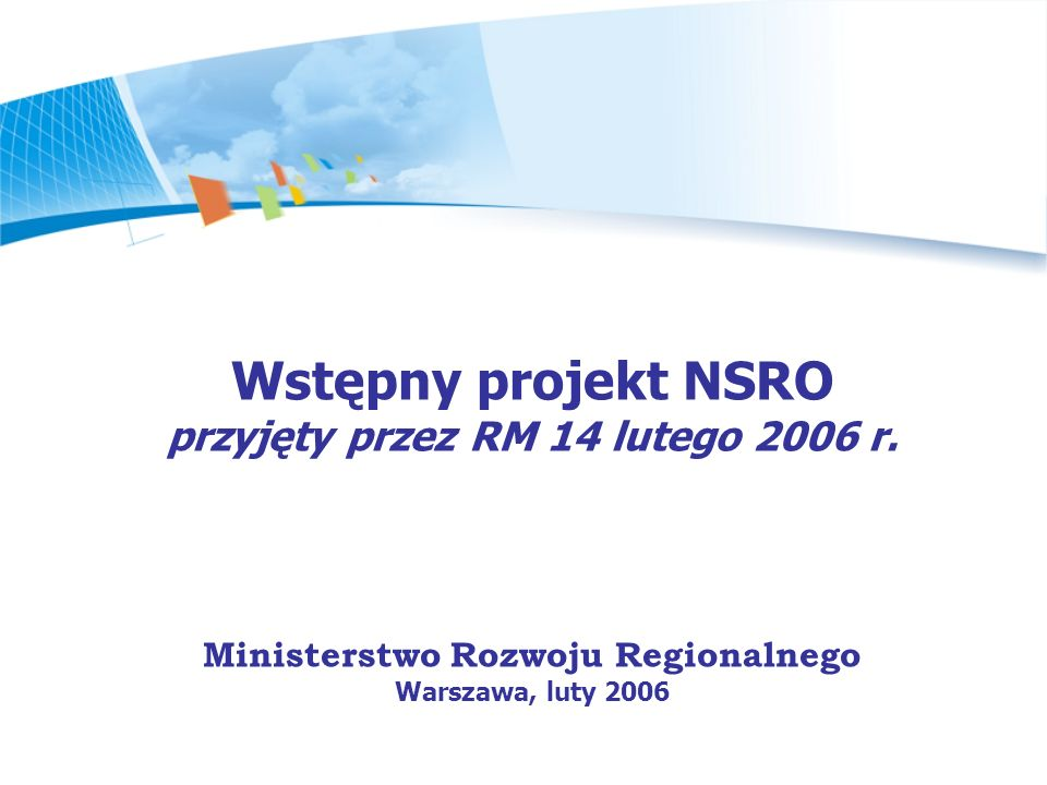 przyjęty przez RM 14 lutego 2006 r. Ministerstwo Rozwoju Regionalnego