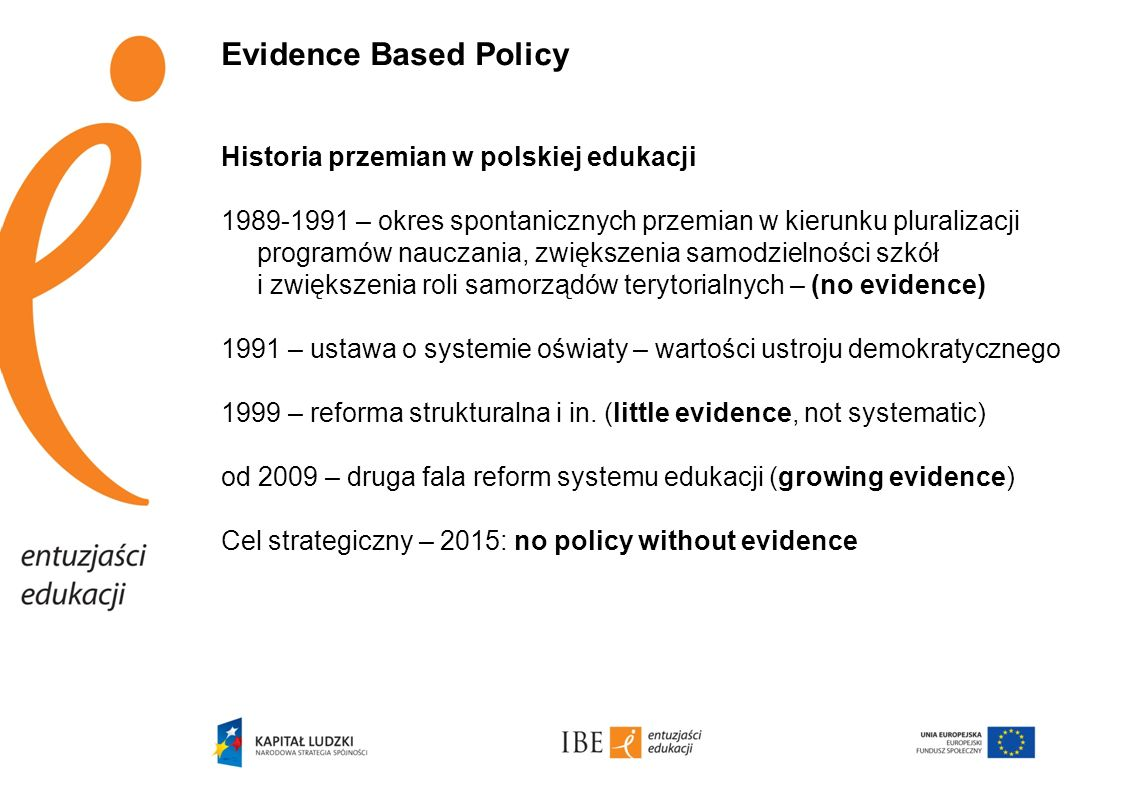 Evidence Based Policy