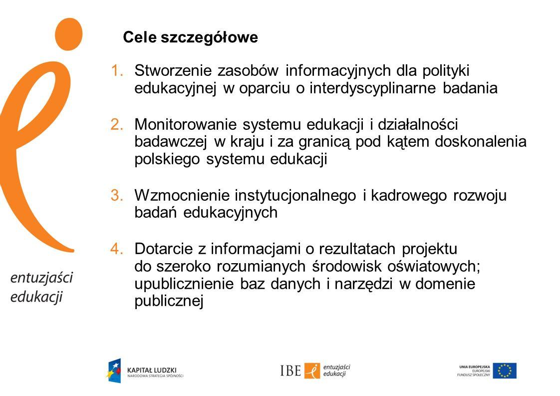Cele szczegółowe Stworzenie zasobów informacyjnych dla polityki edukacyjnej w oparciu o interdyscyplinarne badania.