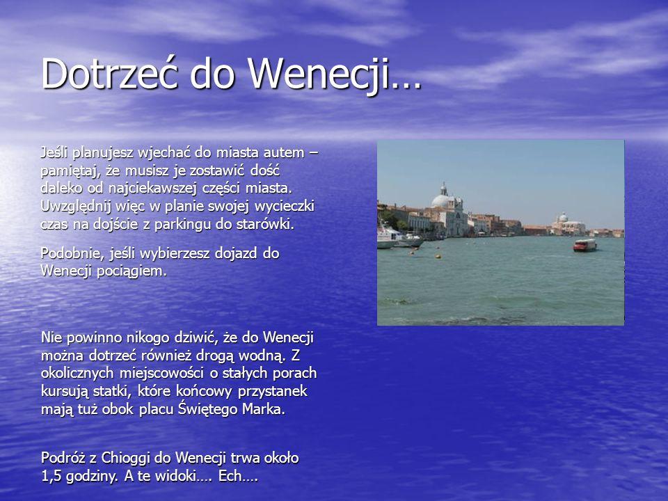 Dotrzeć do Wenecji…