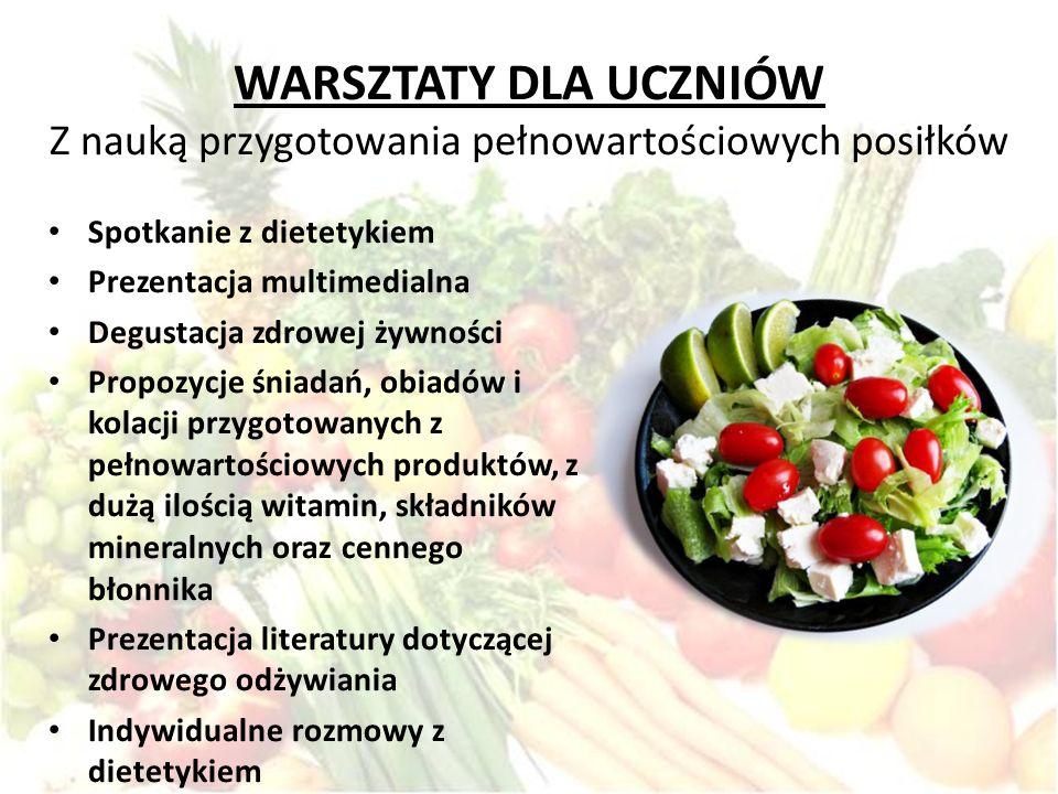 WARSZTATY DLA UCZNIÓW Z nauką przygotowania pełnowartościowych posiłków