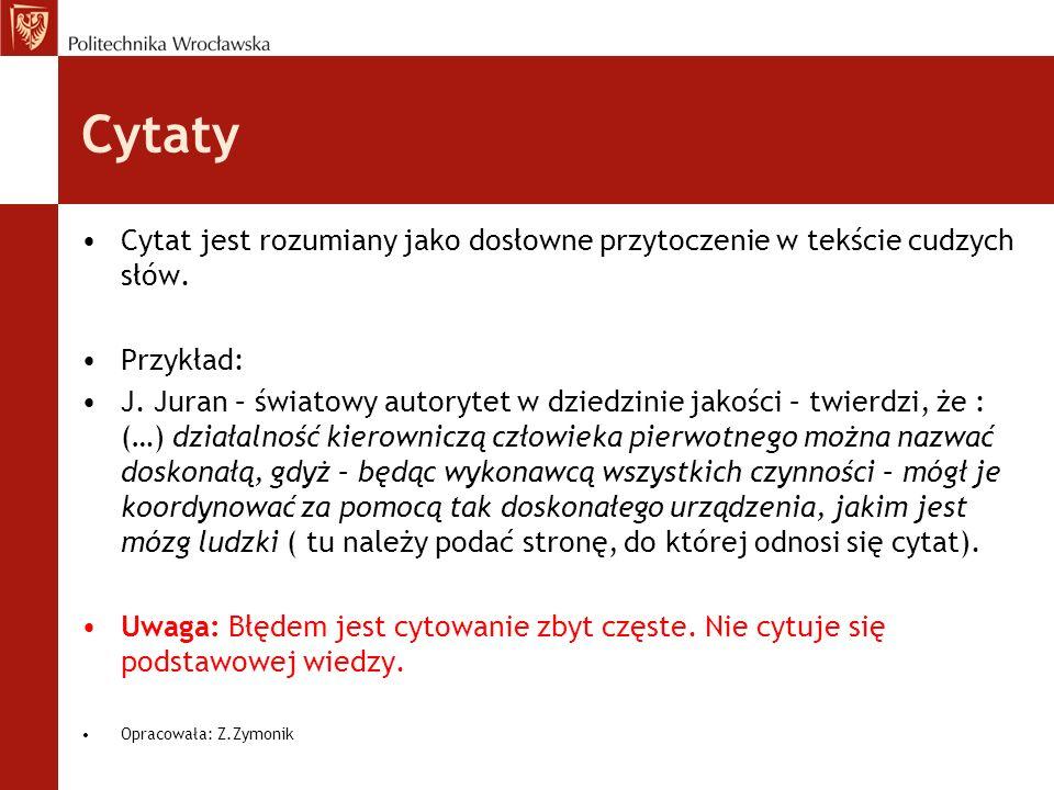 CytatyCytat jest rozumiany jako dosłowne przytoczenie w tekście cudzych słów. Przykład:
