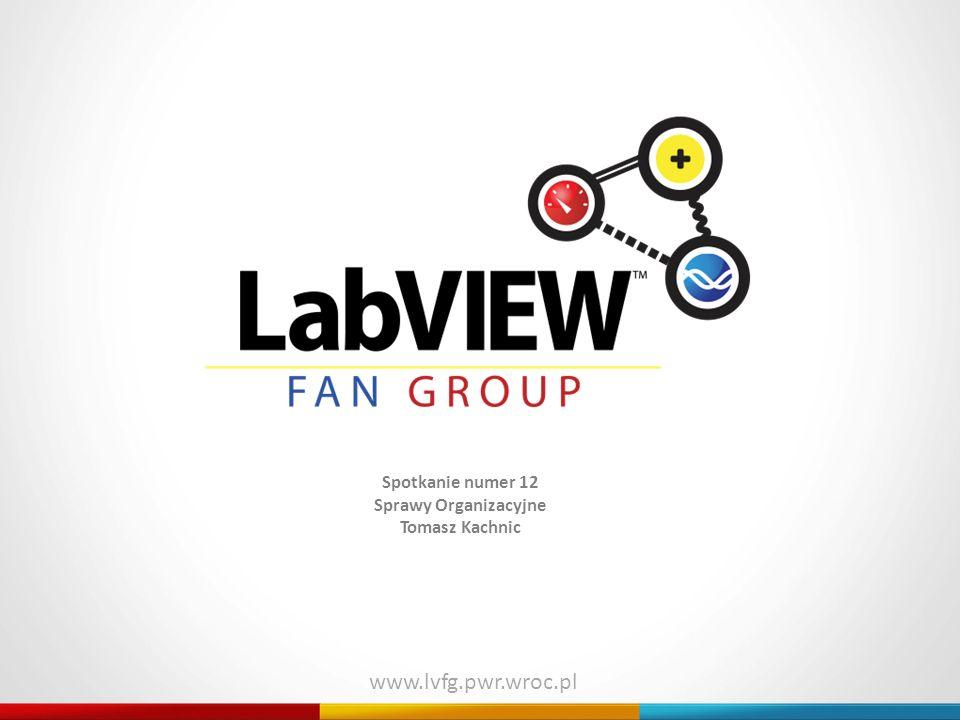 www.lvfg.pwr.wroc.pl Spotkanie numer 12 Sprawy Organizacyjne