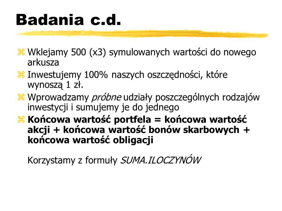 Badania c.d. Wklejamy 500 (x3) symulowanych wartości do nowego arkusza