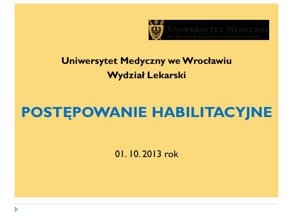 Uniwersytet Medyczny we Wrocławiu POSTĘPOWANIE HABILITACYJNE
