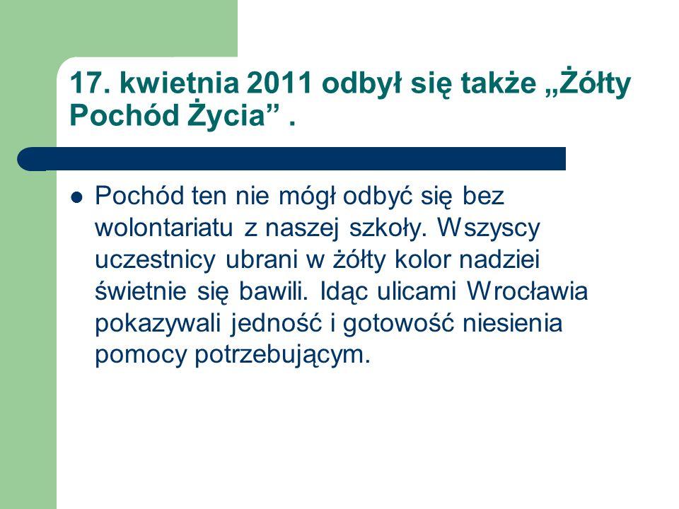 """17. kwietnia 2011 odbył się także """"Żółty Pochód Życia ."""