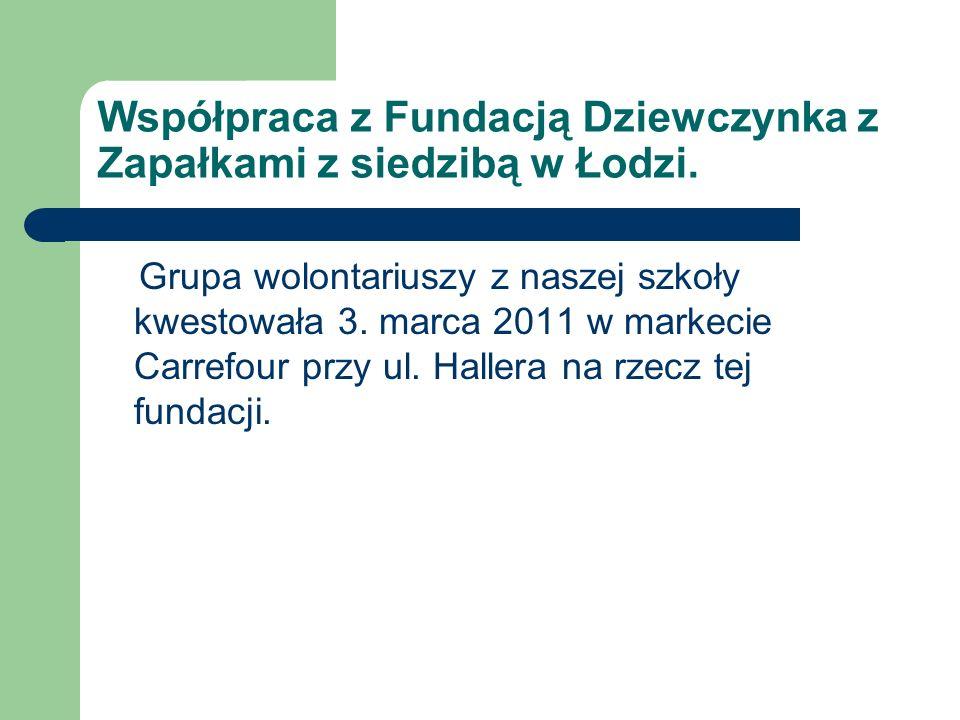 Współpraca z Fundacją Dziewczynka z Zapałkami z siedzibą w Łodzi.