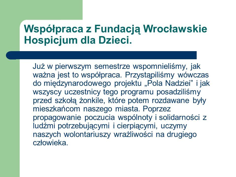 Współpraca z Fundacją Wrocławskie Hospicjum dla Dzieci.