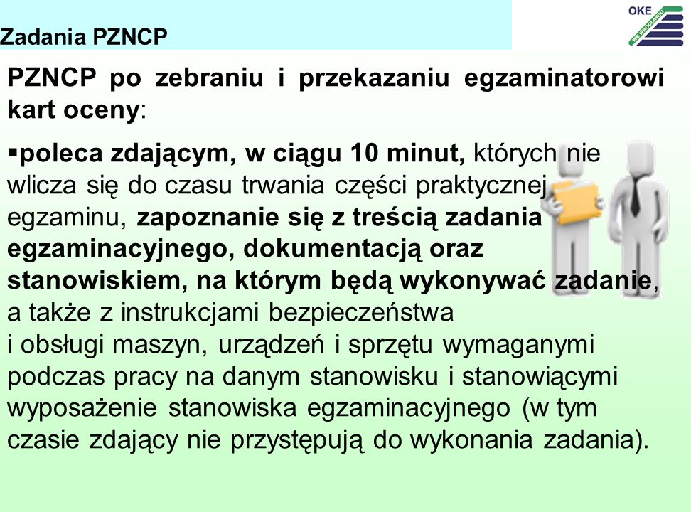 PZNCP po zebraniu i przekazaniu egzaminatorowi kart oceny: