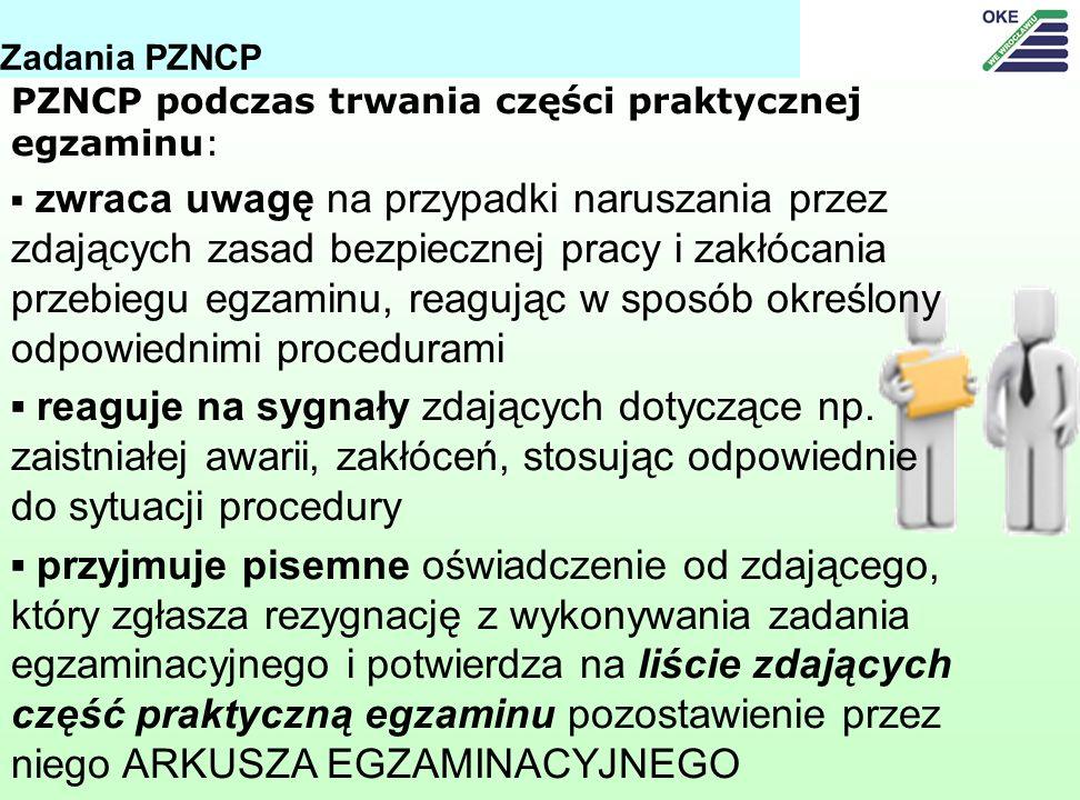 Zadania PZNCP PZNCP podczas trwania części praktycznej egzaminu: